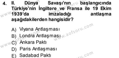 Uluslararası İlişkiler Bölümü 7. Yarıyıl Türk Dış Politikası I Dersi 2014 Yılı Güz Dönemi Dönem Sonu Sınavı 4. Soru