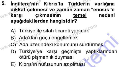 Uluslararası İlişkiler Bölümü 7. Yarıyıl Türk Dış Politikası I Dersi 2014 Yılı Güz Dönemi Dönem Sonu Sınavı 5. Soru
