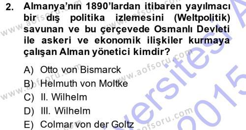 Uluslararası İlişkiler Bölümü 7. Yarıyıl Türk Dış Politikası I Dersi 2015 Yılı Güz Dönemi Ara Sınavı 2. Soru