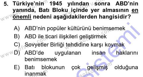 Uluslararası İlişkiler Bölümü 7. Yarıyıl Türk Dış Politikası I Dersi 2016 Yılı Güz Dönemi Dönem Sonu Sınavı 5. Soru