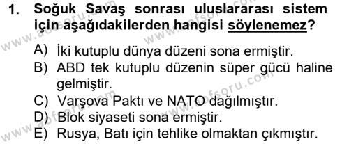 Uluslararası İlişkiler Bölümü 8. Yarıyıl Türk Dış Politikası II Dersi 2013 Yılı Bahar Dönemi Ara Sınavı 1. Soru