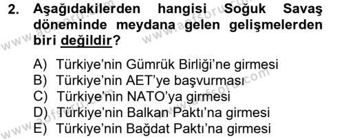 Uluslararası İlişkiler Bölümü 8. Yarıyıl Türk Dış Politikası II Dersi 2013 Yılı Bahar Dönemi Ara Sınavı 2. Soru