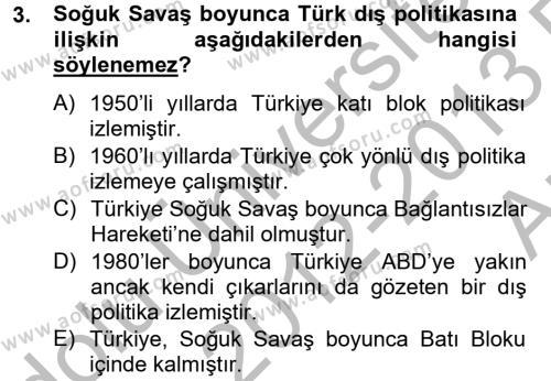 Uluslararası İlişkiler Bölümü 8. Yarıyıl Türk Dış Politikası II Dersi 2013 Yılı Bahar Dönemi Ara Sınavı 3. Soru