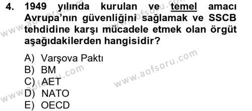Uluslararası İlişkiler Bölümü 8. Yarıyıl Türk Dış Politikası II Dersi 2013 Yılı Bahar Dönemi Ara Sınavı 4. Soru