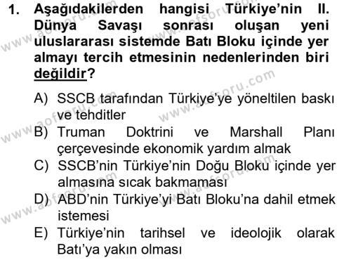 Uluslararası İlişkiler Bölümü 8. Yarıyıl Türk Dış Politikası II Dersi 2013 Yılı Bahar Dönemi Dönem Sonu Sınavı 1. Soru
