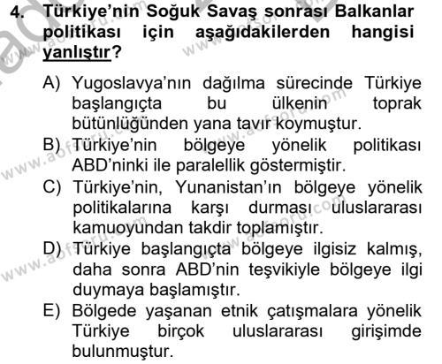 Uluslararası İlişkiler Bölümü 8. Yarıyıl Türk Dış Politikası II Dersi 2013 Yılı Bahar Dönemi Dönem Sonu Sınavı 4. Soru