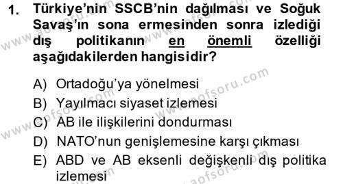 Uluslararası İlişkiler Bölümü 8. Yarıyıl Türk Dış Politikası II Dersi 2014 Yılı Bahar Dönemi Ara Sınavı 1. Soru