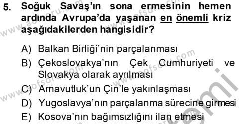 Uluslararası İlişkiler Bölümü 8. Yarıyıl Türk Dış Politikası II Dersi 2014 Yılı Bahar Dönemi Ara Sınavı 5. Soru