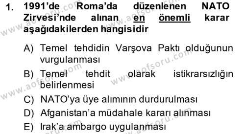 Uluslararası İlişkiler Bölümü 8. Yarıyıl Türk Dış Politikası II Dersi 2014 Yılı Bahar Dönemi Dönem Sonu Sınavı 1. Soru