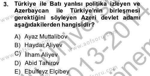 Uluslararası İlişkiler Bölümü 8. Yarıyıl Türk Dış Politikası II Dersi 2014 Yılı Bahar Dönemi Dönem Sonu Sınavı 3. Soru