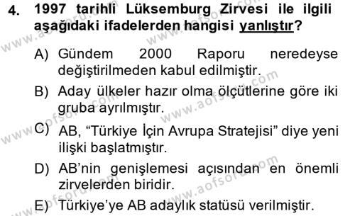 Uluslararası İlişkiler Bölümü 8. Yarıyıl Türk Dış Politikası II Dersi 2014 Yılı Bahar Dönemi Dönem Sonu Sınavı 4. Soru
