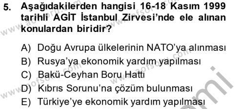 Uluslararası İlişkiler Bölümü 8. Yarıyıl Türk Dış Politikası II Dersi 2014 Yılı Bahar Dönemi Dönem Sonu Sınavı 5. Soru