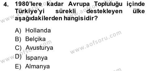 Uluslararası İlişkiler Bölümü 8. Yarıyıl Türk Dış Politikası II Dersi 2014 Yılı Bahar Dönemi Tek Ders Sınavı 4. Soru