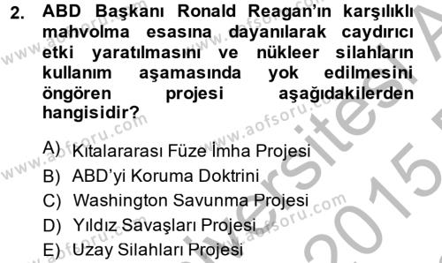 Uluslararası İlişkiler Bölümü 8. Yarıyıl Türk Dış Politikası II Dersi 2015 Yılı Bahar Dönemi Dönem Sonu Sınavı 2. Soru