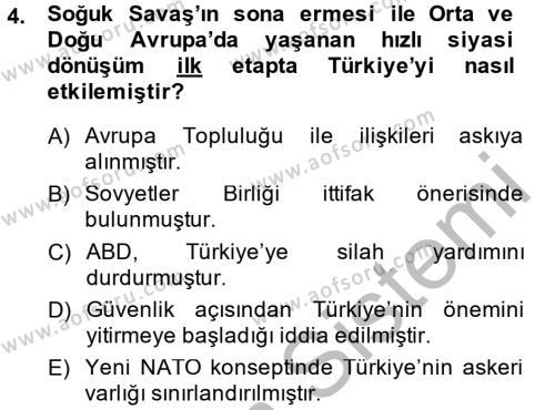 Uluslararası İlişkiler Bölümü 8. Yarıyıl Türk Dış Politikası II Dersi 2015 Yılı Bahar Dönemi Dönem Sonu Sınavı 4. Soru