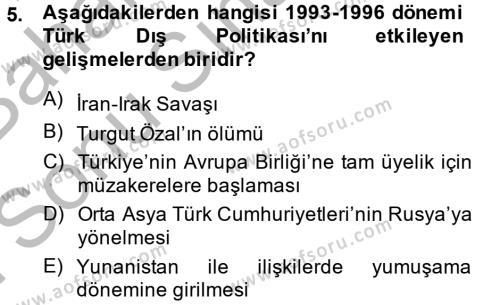 Uluslararası İlişkiler Bölümü 8. Yarıyıl Türk Dış Politikası II Dersi 2015 Yılı Bahar Dönemi Dönem Sonu Sınavı 5. Soru