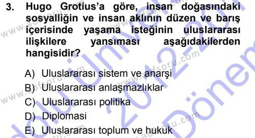 Uluslararası İlişkiler Kuramları 1 Dersi 2012 - 2013 Yılı Dönem Sonu Sınavı 3. Soru