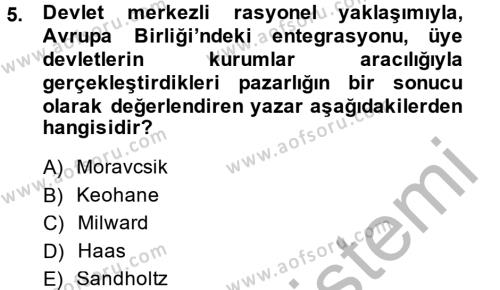 Uluslararası İlişkiler Bölümü 8. Yarıyıl Uluslararası İlişkiler Kuramları II Dersi 2014 Yılı Bahar Dönemi Ara Sınavı 5. Soru