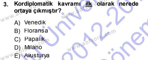 Diplomasi Tarihi Dersi 2012 - 2013 Yılı Dönem Sonu Sınavı 3. Soru