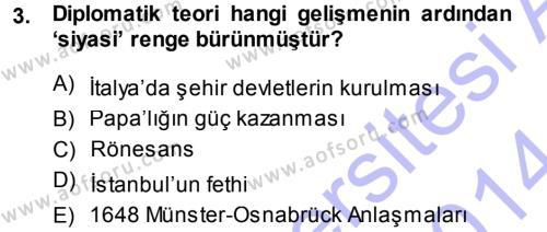 Diplomasi Tarihi Dersi 2013 - 2014 Yılı Ara Sınavı 3. Soru