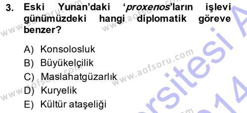 Diplomasi Tarihi Dersi 2013 - 2014 Yılı Dönem Sonu Sınavı 3. Soru