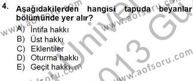 Emlak ve Emlak Yönetimi Bölümü 3. Yarıyıl Belediye, İmar ve Gayrimenkul Mevzuatı Dersi 2013 Yılı Güz Dönemi Ara Sınavı 4. Soru