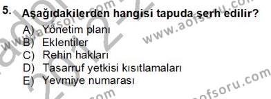 Emlak ve Emlak Yönetimi Bölümü 3. Yarıyıl Belediye, İmar ve Gayrimenkul Mevzuatı Dersi 2013 Yılı Güz Dönemi Ara Sınavı 5. Soru