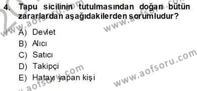 Emlak ve Emlak Yönetimi Bölümü 3. Yarıyıl Belediye, İmar ve Gayrimenkul Mevzuatı Dersi 2014 Yılı Güz Dönemi Ara Sınavı 4. Soru