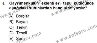 Emlak ve Emlak Yönetimi Bölümü 3. Yarıyıl Belediye, İmar ve Gayrimenkul Mevzuatı Dersi 2014 Yılı Güz Dönemi Dönem Sonu Sınavı 1. Soru