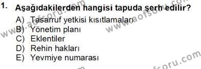 Emlak ve Emlak Yönetimi Bölümü 3. Yarıyıl Belediye, İmar ve Gayrimenkul Mevzuatı Dersi 2014 Yılı Güz Dönemi Tek Ders Sınavı 1. Soru