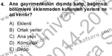 Emlak ve Emlak Yönetimi Bölümü 3. Yarıyıl Belediye, İmar ve Gayrimenkul Mevzuatı Dersi 2015 Yılı Güz Dönemi Ara Sınavı 4. Soru