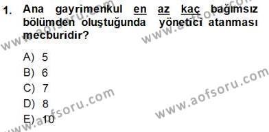 Emlak ve Emlak Yönetimi Bölümü 3. Yarıyıl Belediye, İmar ve Gayrimenkul Mevzuatı Dersi 2015 Yılı Güz Dönemi Dönem Sonu Sınavı 1. Soru
