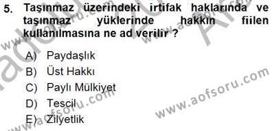 Emlak ve Emlak Yönetimi Bölümü 3. Yarıyıl Belediye, İmar ve Gayrimenkul Mevzuatı Dersi 2016 Yılı Güz Dönemi Ara Sınavı 5. Soru