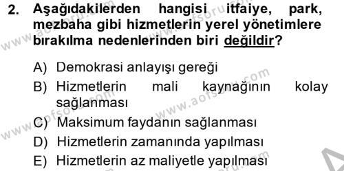 Kamu Yönetimi Bölümü 4. Yarıyıl Yerel Yönetimler Dersi 2014 Yılı Bahar Dönemi Ara Sınavı 2. Soru
