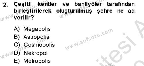 Emlak ve Emlak Yönetimi Bölümü 3. Yarıyıl Şehircilik Dersi 2014 Yılı Güz Dönemi Tek Ders Sınavı 2. Soru